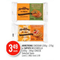 Armstrong Cheddar or Saputo Mozzarella Cheese