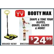 Booty Max  - $24.99
