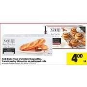Ace Bake Your Own Demi Baguettes, French Pastry Blossoms or Pull-Apart or Other  - $4.00