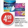 Tampax Radiant Tampons or Always Infinty Pads  - $4.99