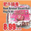 Beef Brisket Sliced Roll - $8.99/lb