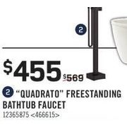 """Quadarto"" Freestanding Bathtub Faucet - $455.00 (20% off)"